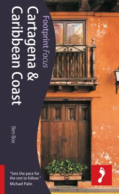 Cartagena & Caribbean Coast Footprint Focus Guide - Box, Ben