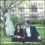 Carter: Sonata for Cello & Piano; Rachmaninoff: Sonata in G Minor, Op. 19