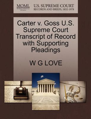 Carter V. Goss U.S. Supreme Court Transcript of Record with Supporting Pleadings - Love, W G