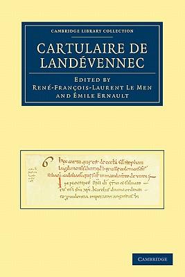 Cartulaire De Landevennec - Le Men, Rene-Francois-Laurent (Editor), and Ernault, Emile (Editor)