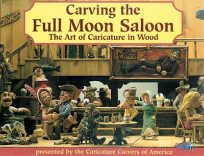 Carving the Full Moon Saloon: The Art of Caricatures - Caricature Carvers of America