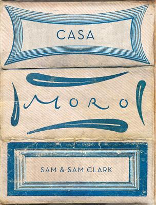 Casa Moro - Clark, Sam, and Wheeler, Simon (Photographer)