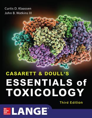 Casarett & Doull's Essentials of Toxicology, Third Edition - Klaassen, Curtis D, and Watkins, John B, PhD