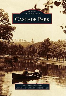 Cascade Park - Devivo, Anita, and Lawrence County Historical Society