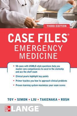 Case Files Emergency Medicine, Third Edition - Toy, Eugene C., and Simon, Barry, and Takenaka, Kay