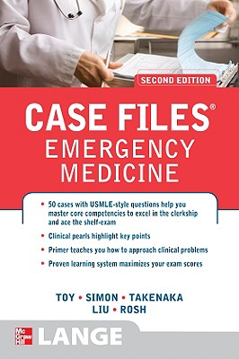 Case Files Emergency Medicine - Toy, Eugene C, Dr.