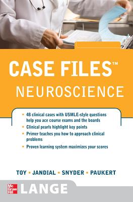 Case Files: Neuroscience - Toy, Eugene C, Dr., and Jandial, Rahul, MD, PhD, and Snyder, Evan Y, MD, PhD