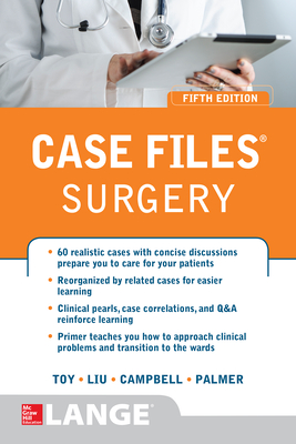 Case Files (R) Surgery, Fifth Edition - Toy, Eugene C., and Liu, Terrence H., and Campbell, Andre R.