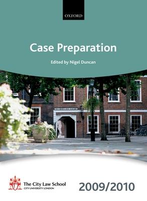 Case Preparation 2009-2010: 2009 Edition - The City Law School