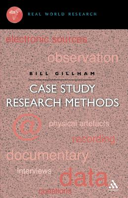 Case Study Research Methods - Gillham, Bill