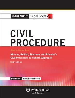 Casenote Legal Briefs: Civil Procedure, Keyed to Marcus, Redish, Sherman, and Pfander's Civil Procedure, Sixth Edition - Casenotes, and Briefs, Casenote Legal