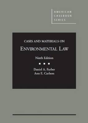 Cases and Materials on Environmental Law - Farber, Daniel, and Carlson, Ann
