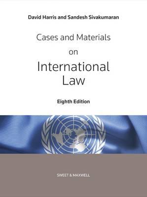 Cases and Materials on International Law - Giliker, Paula, Professor, and Harris, David, and Sivakumaran, Sandesh