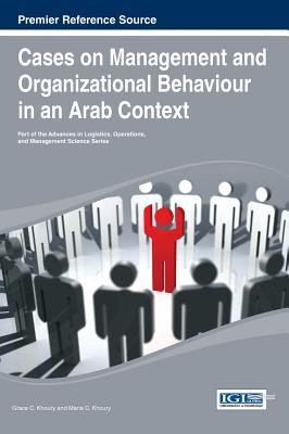 Cases on Management and Organizational Behavior in an Arab Context - Khoury, Maria C (Editor), and Khoury, Grace C (Editor)