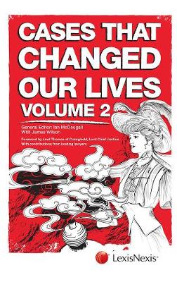 Cases That Changed Our Lives - McDougall, Ian, and Wilson, James, and Thomas, Roger John Laugharne, Sir (Foreword by)