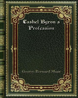 Cashel Byron's Profession - Shaw, George Bernard