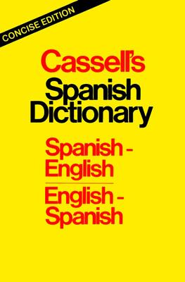 Cassell's Spanish Dictionary: Spanish-English/English-Spanish - Dutton, Brian, M.A., Ph.D. (Compiled by), and Harvey, L P, M.A., D.Phil. (Compiled by), and Walker, Roger M, B.A., Ph.D. (Compiled by)