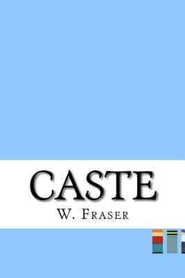 Caste - Fraser, W A
