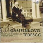 Castelnuovo-Tedesco: Shakespeare Sonnets Op. 125 and Duets Op. 97