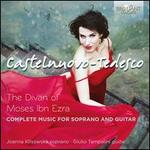 Castelnuovo-Tedesco: The Divan of Moses ibn Ezra - Complete Music for Soprano and Guitar