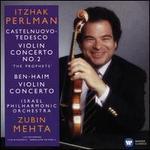 """Castelnuovo-Tedesco: Violin Concerto No. 2 """"The Prophets""""; Ben-Haim: Violin Concerto"""
