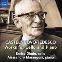 Castelnuovo-Tedesco: Works for Cello and Piano - Alessandro Marangoni (piano); Enrico Dindo (cello)