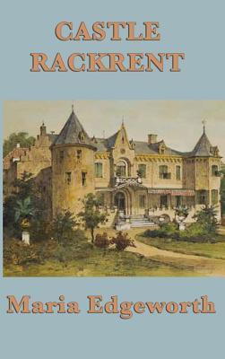 Castle Rackrent - Edgeworth, Maria