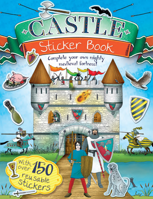 Castle Sticker Book: Complete Your Own Mighty, Medieval Fortress! - Pipe, Jim