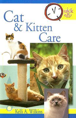 Cat and Kitten Care - Wilkins, Kelli A