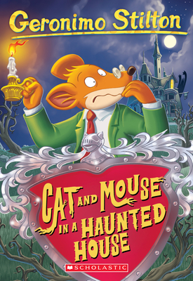 Cat and Mouse in a Haunted House - Stilton, Geronimo