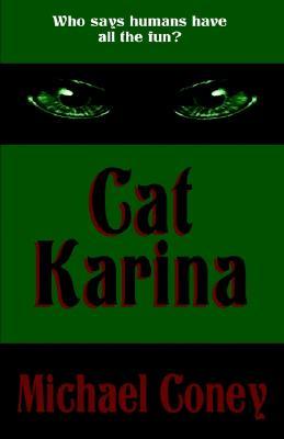 Cat Katerina - Coney, Michael Greatrex