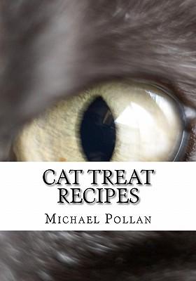 Cat Treat Recipes - Pollan, Michael