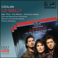 Catalani: La Wally - Alan Titus (vocals); Birgit Calm (vocals); Eva Marton (vocals); Francesco Ellero d'Artegna (vocals);...