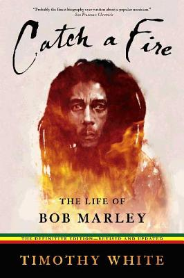 Catch a Fire: The Life of Bob Marley - White, Timothy