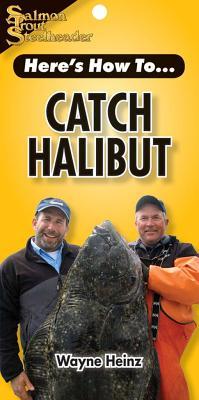 Catch Halibut - Heinz, Wayne
