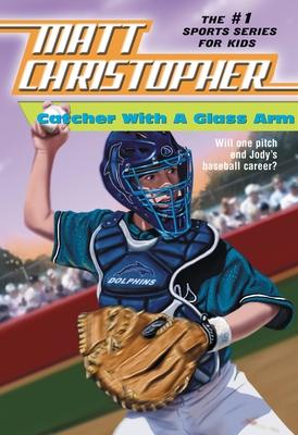 Catcher with a Glass Arm - Christopher, Matt