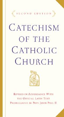 Catechism of the Catholic Church: Second Edition - U S Catholic Church