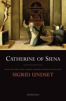 Catherine of Siena - Undset, Sigrid