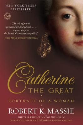 Catherine the Great: Portrait of a Woman - Massie, Robert K