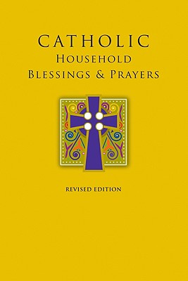 Catholic Household Blessings & Prayers - United States Conference of Catholic Bishops (Creator)