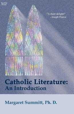 Catholic Literature: An Introduction - Summitt, Margaret Robe