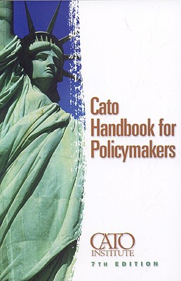 Cato Handbook on Policy - Cato Institute, and Crane, Edward H (Editor), and Boaz, David (Editor)