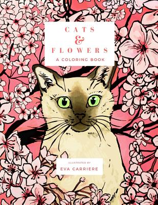 Cats & Flowers: A Coloring Book - Carriere, Eva