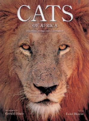 Cats of Africa: Behavior, Ecology, and Conservation - Hunter, Luke, Dr.