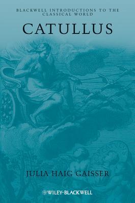 Catullus - Gaisser, Julia Haig