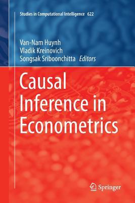 Causal Inference in Econometrics - Huynh, Van-Nam (Editor), and Kreinovich, Vladik (Editor), and Sriboonchitta, Songsak (Editor)