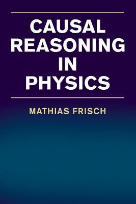 Causal Reasoning in Physics - Frisch, Mathias