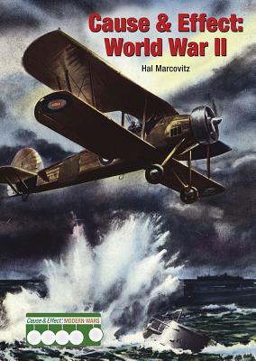 Cause & Effect: World War II - Marcovitz, Hal