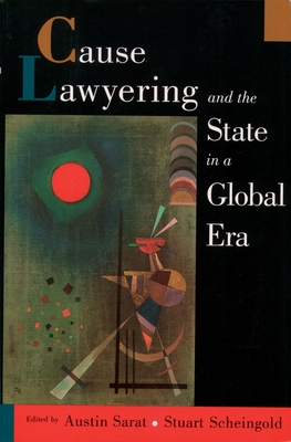 Cause Lawyering and the State in a Global Era - Sarat, Austin (Editor), and Scheingold, Stuart (Editor)