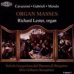 Cavazzoni, Gabrieli, Merulo: Organ Masses, Vol. 1